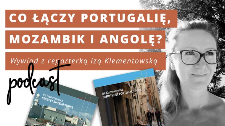 wywiad z Izą Klementowską o Portugalii i Mozambiku